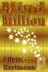 MindMillion Wealth & Reality Creator by Silvia Hartmann