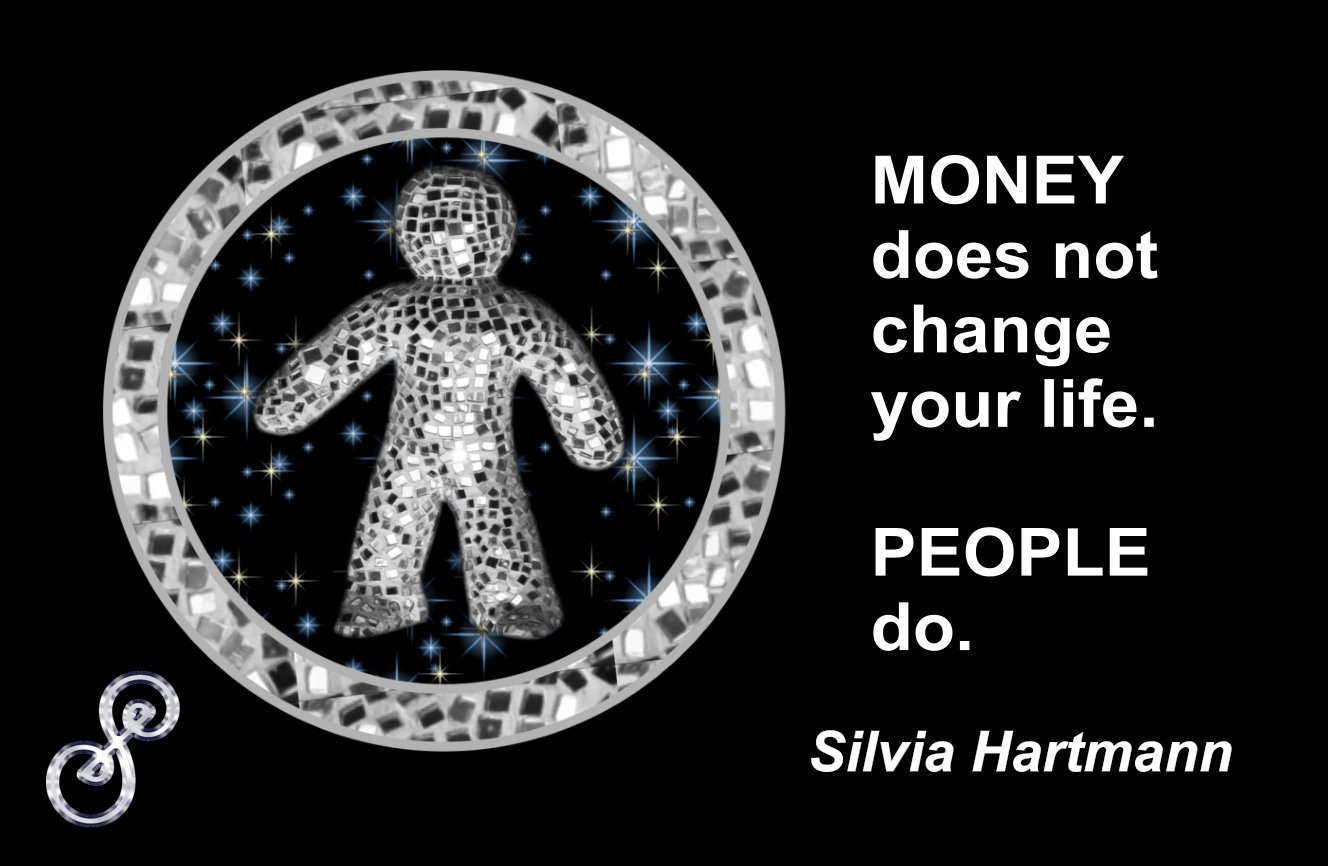 Money Does Not Change Your Life. People Do.